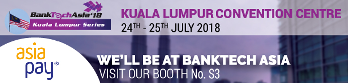 Bank Tech Asia 2018, Kuala Lumpur Convention Centre 24-25 July 2018 - AsiaPay Booth No.S3