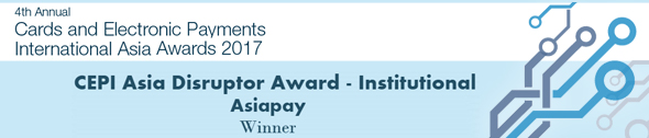4th Annual Cards and Electronic Payments International Asia Awards 2017 - CEPI Asia Disruptor Award - Institutional - AsiaPay