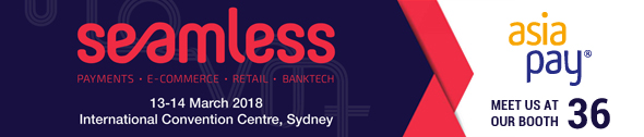 Seamless, 13-14 March 2018, International Convention Centre, Sydney - AsiaPay - Meet Us at our Booth No.:36