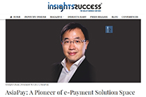 AsiaPay CEO Mr. Joseph Chan is glad to be featured on Insights Success.